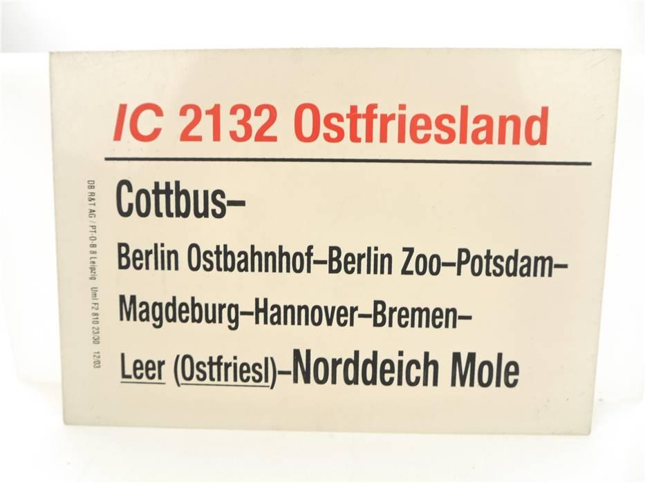 "E244 Zuglaufschild Waggonschild IC 2132 ""Ostfriesland"" Cottbus - Norddeich Mole"