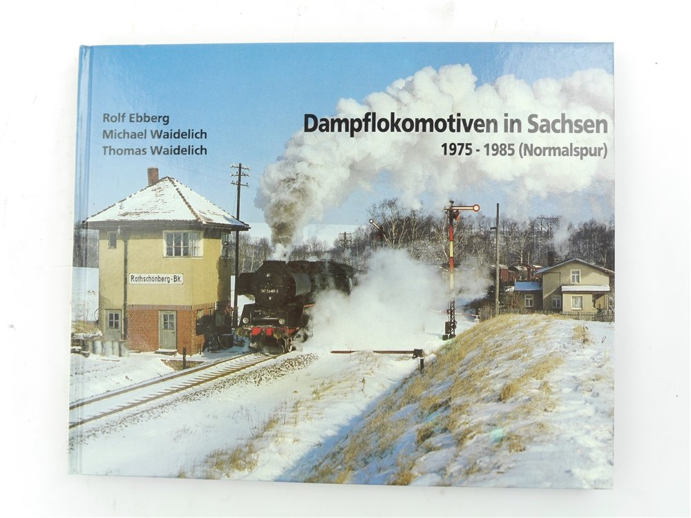 "E249 Rolf Ebberg - Buch - ""Dampflokomotiven in Sachsen 1975 - 1985 Normalspur"