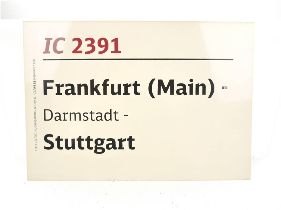 E244 Zuglaufschild Waggonschild IC 2391 Frankfurt (Main) - Darmstadt - Stuttgart
