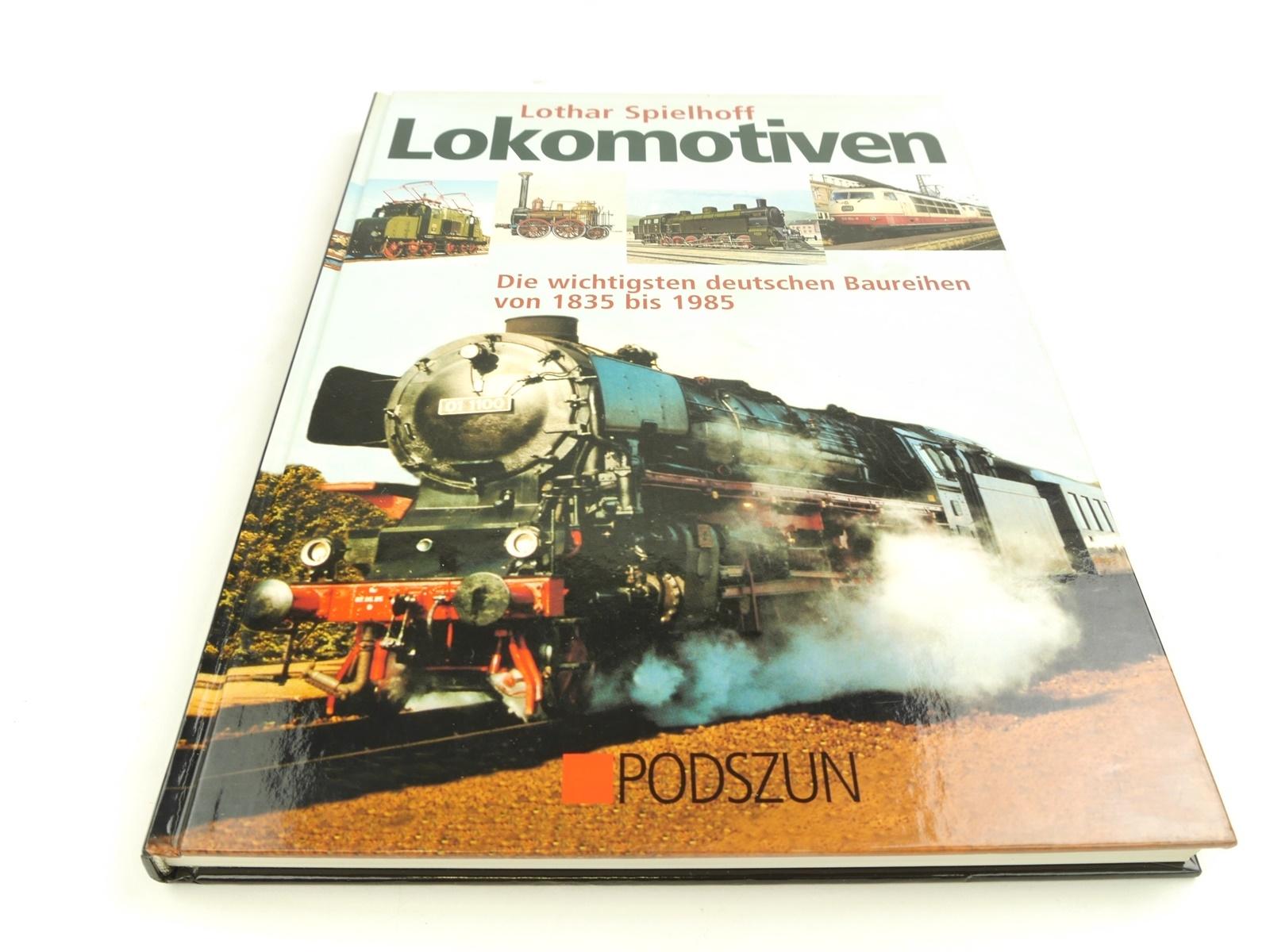 E135 Lothar Spielhoff - Buch - Lokomotiven die wichtigsten Baureihen 1835 - 1985